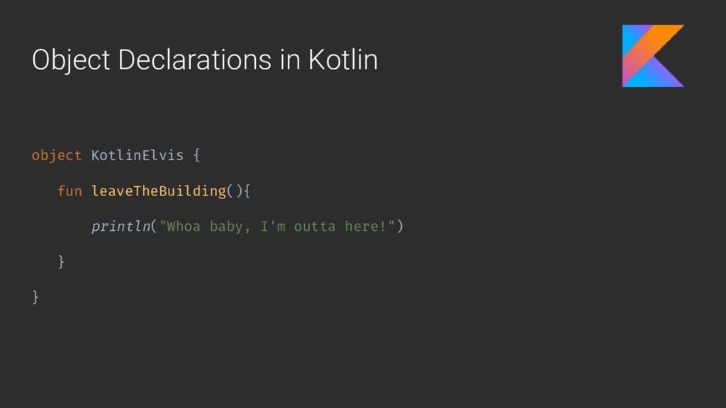 Object Declarations in Kotlin object KotlinElvi...