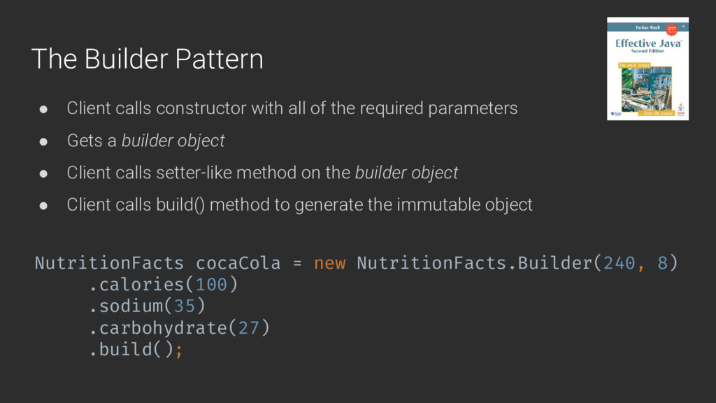 The Builder Pattern ● Client calls constructor ...
