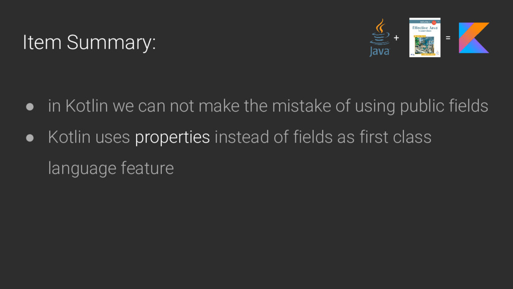 Item Summary: ● in Kotlin we can not make the m...
