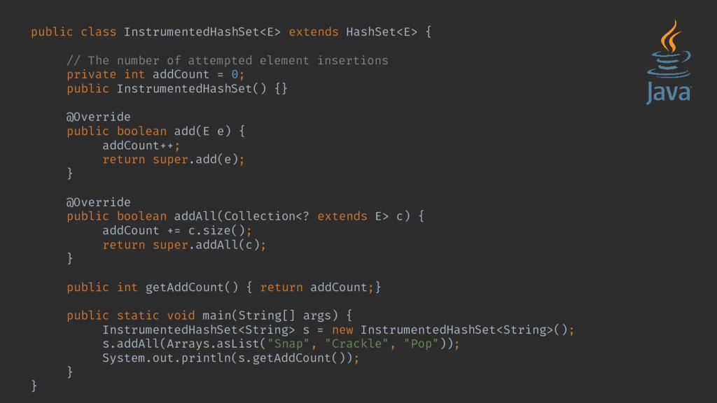 public class InstrumentedHashSet<E> extends Has...