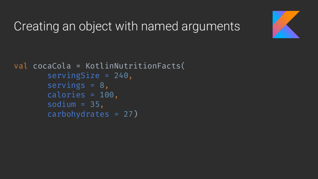 Creating an object with named arguments val coc...
