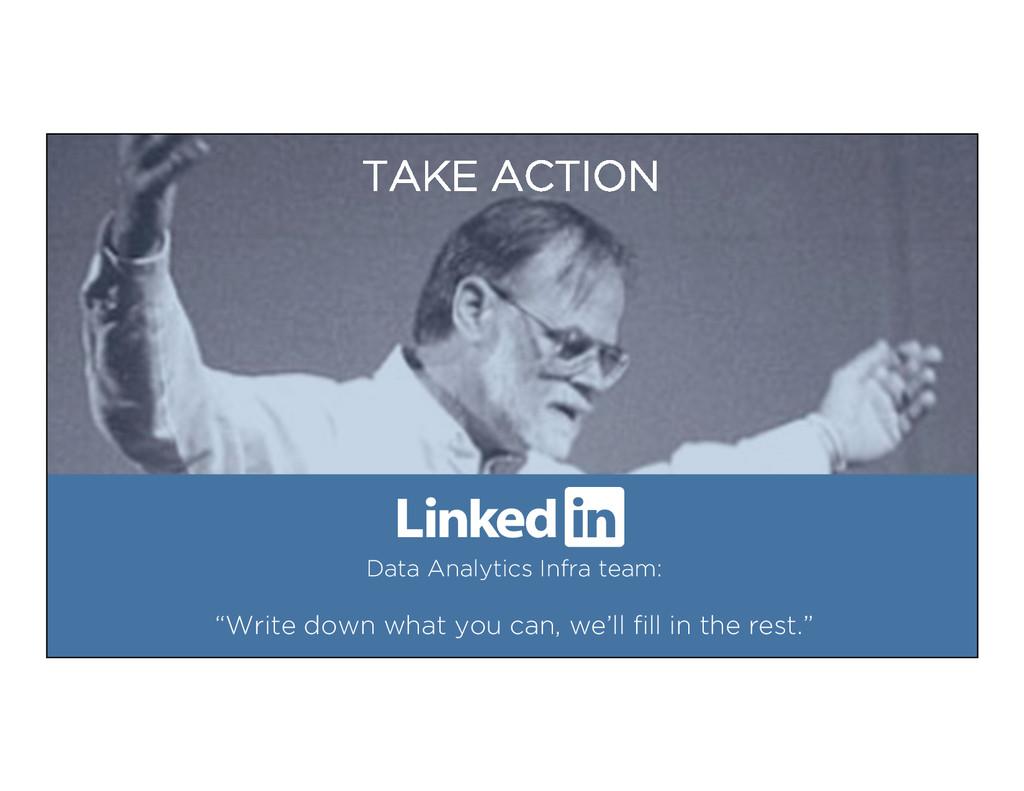 "TAKE ACTION Data Analytics Infra team: ""Write d..."