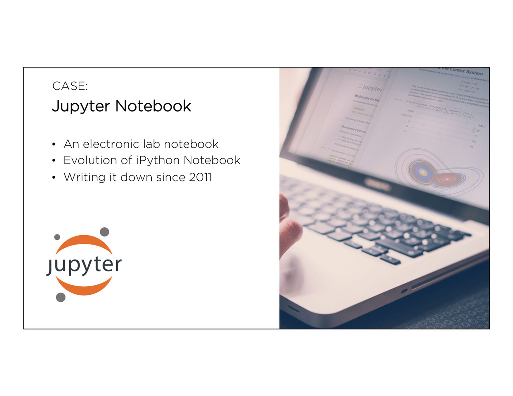 CASE: Jupyter Notebook • An electronic lab not...