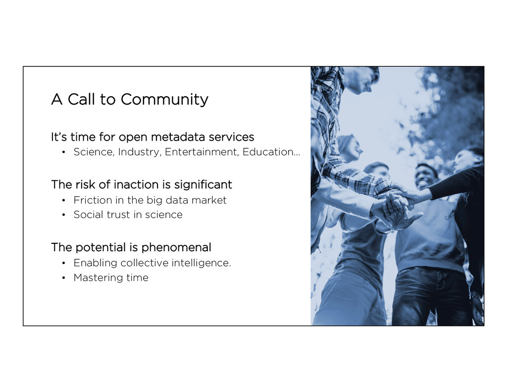 A Call to Community It's time for open metadata...