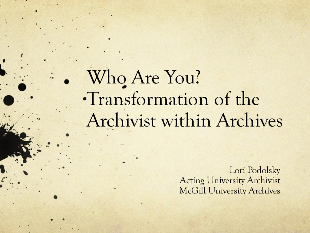 Who Are You? Transformation of the Archivist wi...