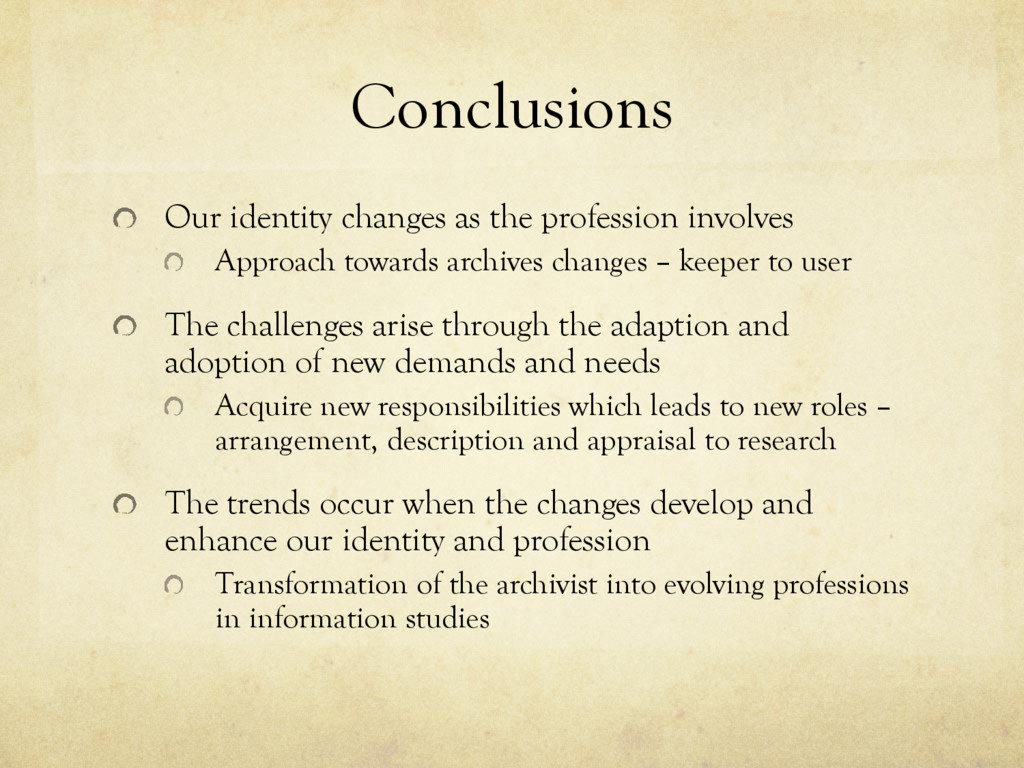 Conclusions Our identity changes as the profess...