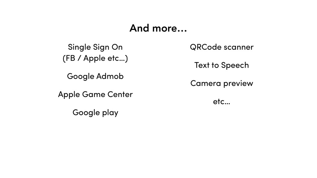 And more… Single Sign On (FB / Apple etc…) Goog...