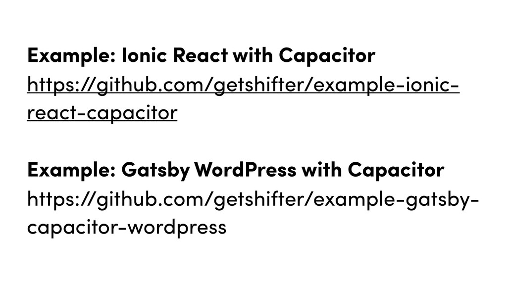 Example: Ionic React with Capacitor https://git...