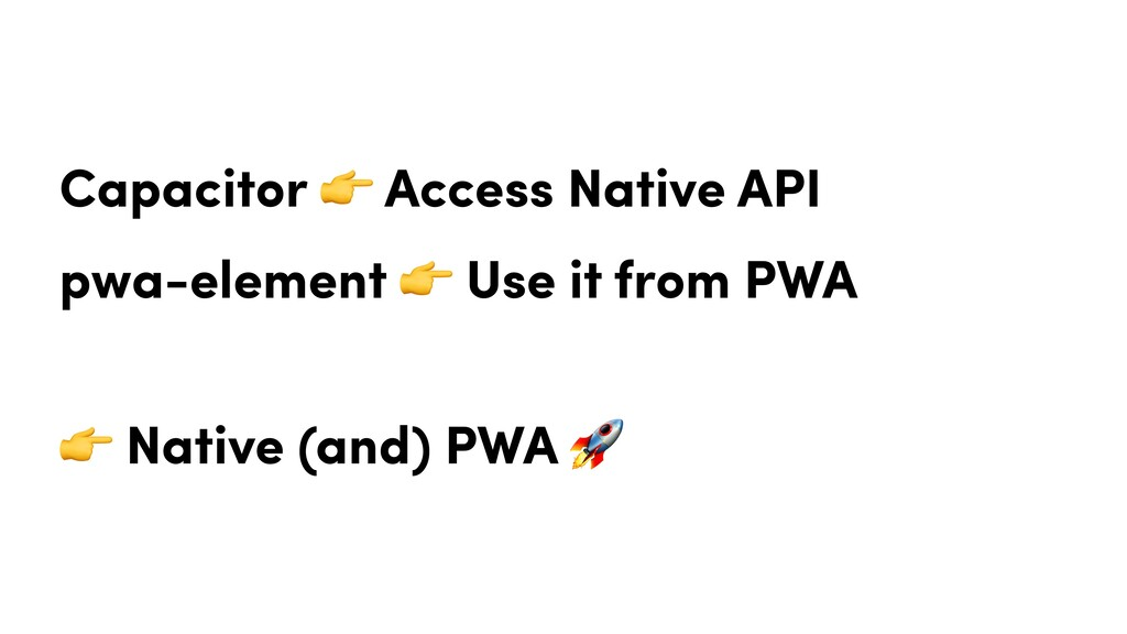 Capacitor  Access Native API pwa-element  Use i...