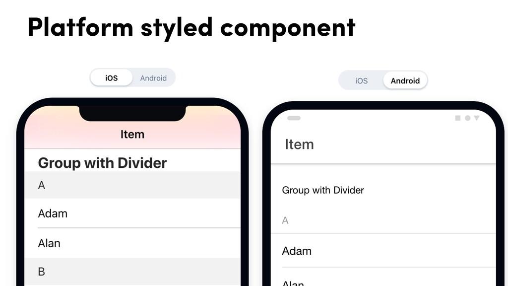 Platform styled component