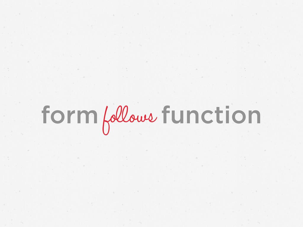 form function follows