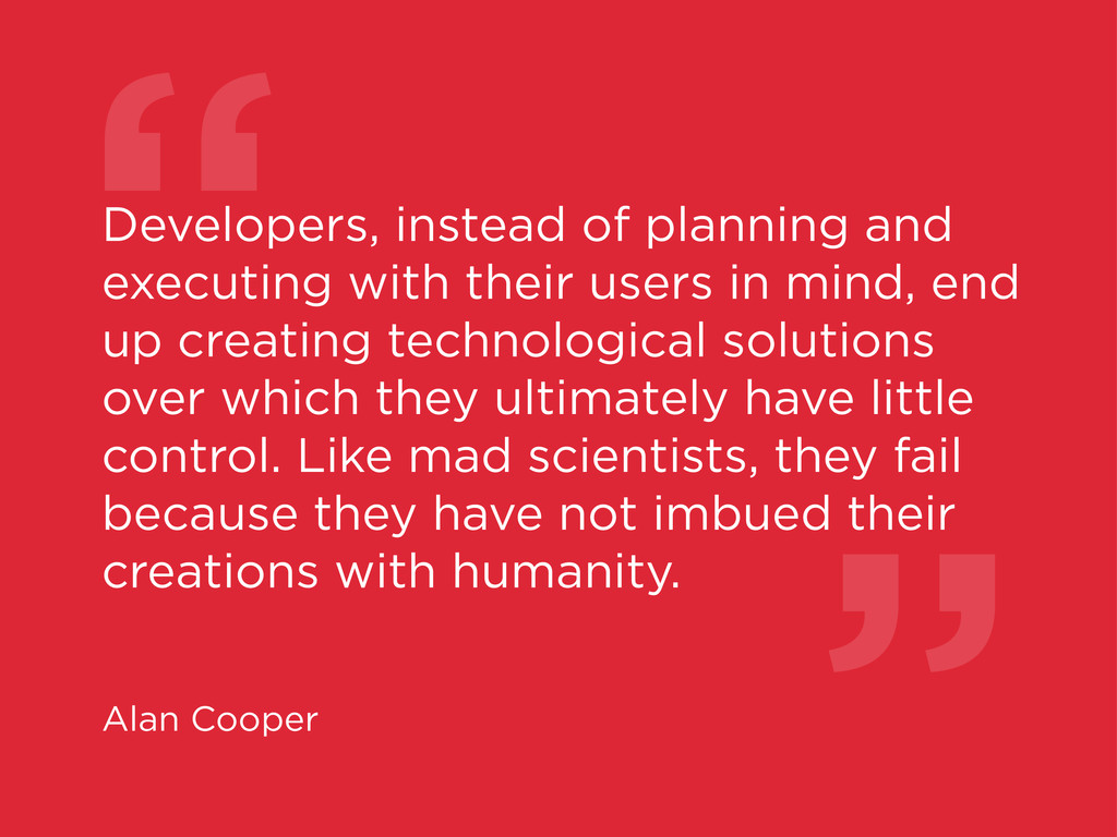 """"""" Developers, instead of planning and executing..."""