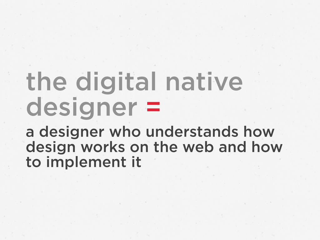 the digital native designer = a designer who un...