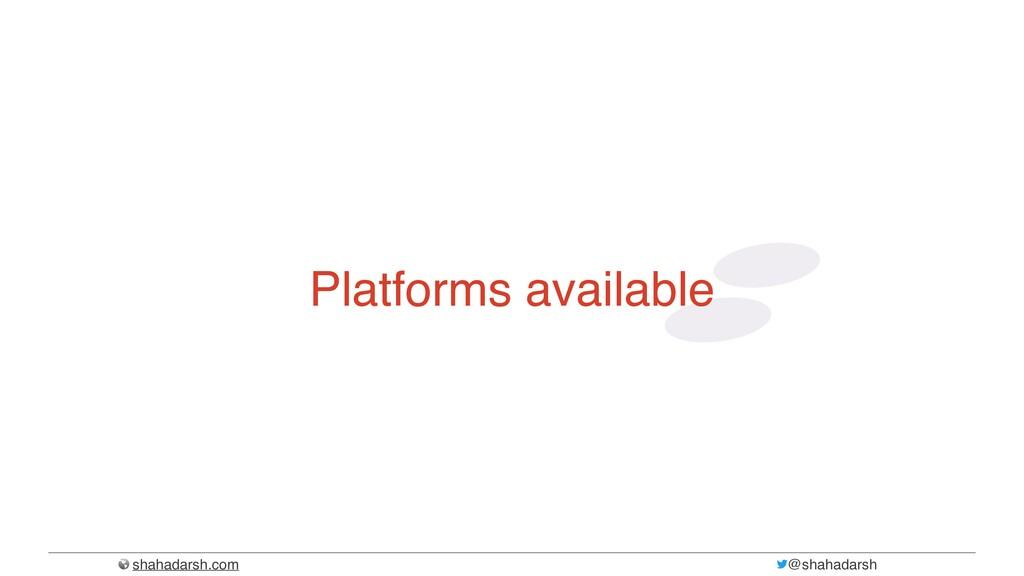 shahadarsh.com @shahadarsh Platforms available