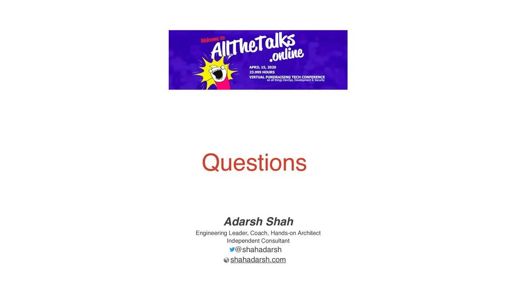 Questions Adarsh Shah Engineering Leader, Coach...