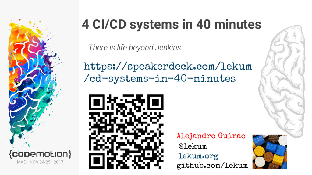 4 CI/CD systems in 40 minutes MAD · NOV 24-25 ·...