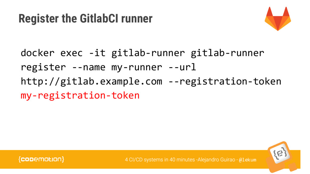 @lekum Register the GitlabCI runner docker exec...