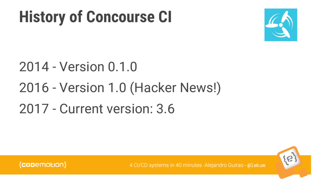 @lekum History of Concourse CI 2014 - Version 0...