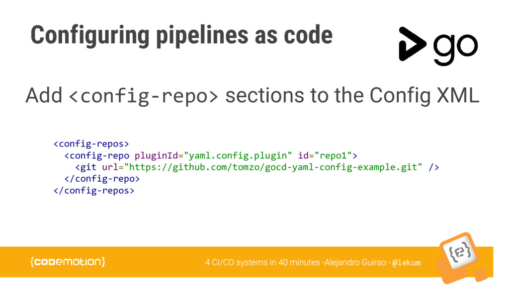 @lekum Configuring pipelines as code <config-re...