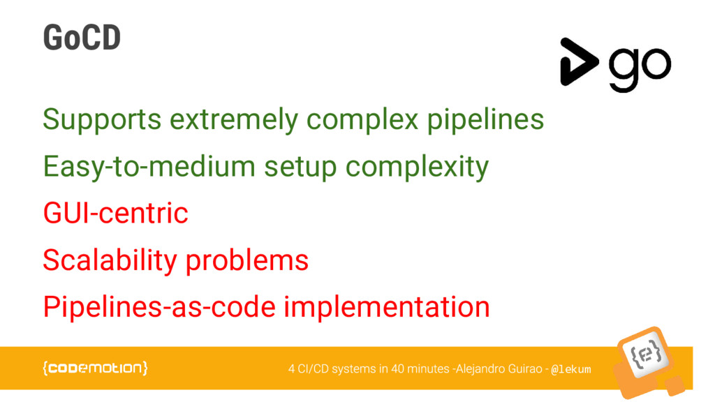 @lekum GoCD Supports extremely complex pipeline...