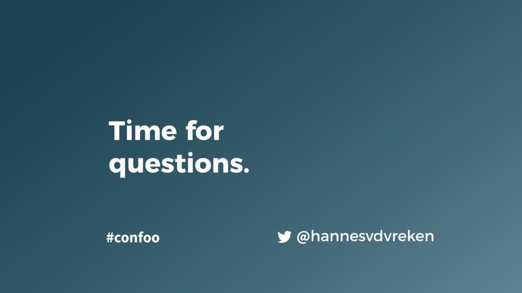 Time for questions. @hannesvdvreken #confoo