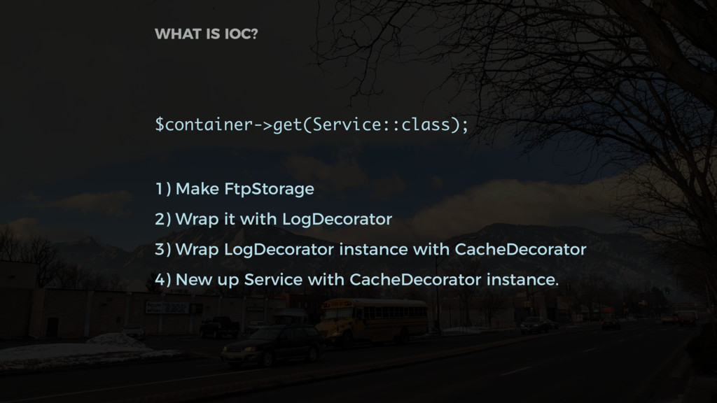 $container->get(Service::class); 1) Make FtpSto...