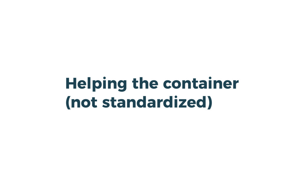 Helping the container (not standardized)