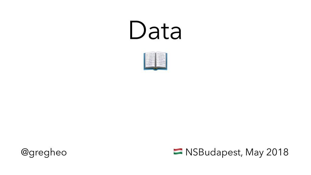"@gregheo ! NSBudapest, May 2018 Data """