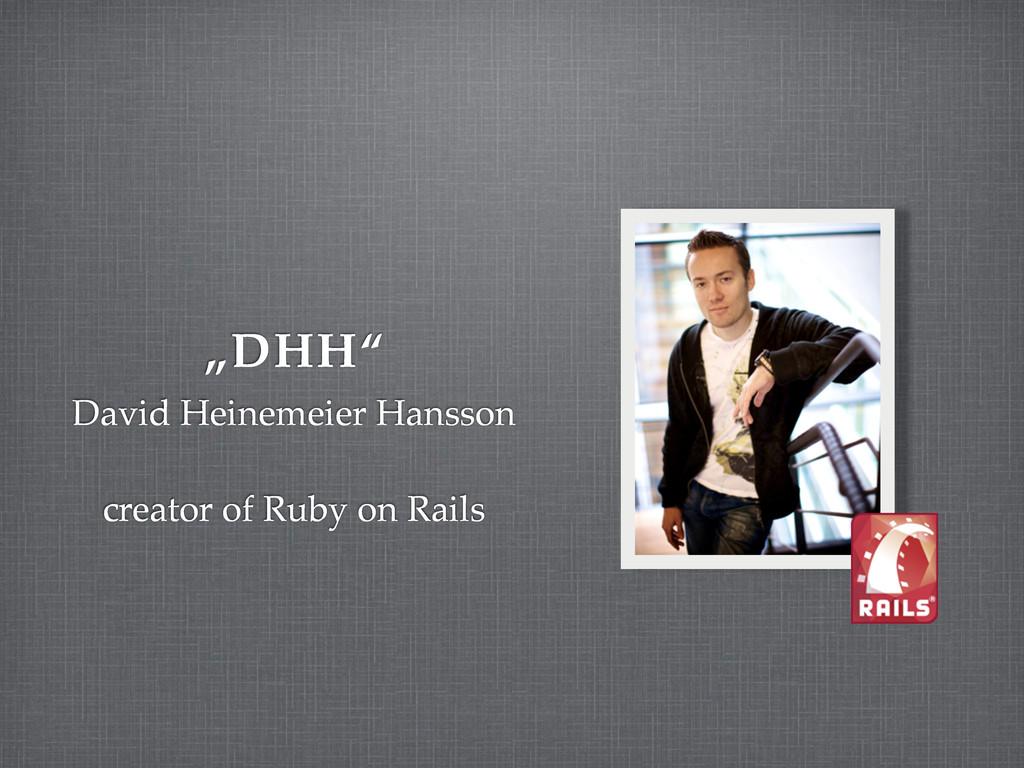 """DHH"" David Heinemeier Hansson creator of Ruby ..."