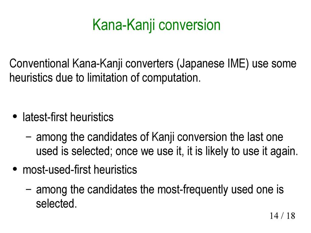 14 / 18 Kana-Kanji conversion Conventional Kana...