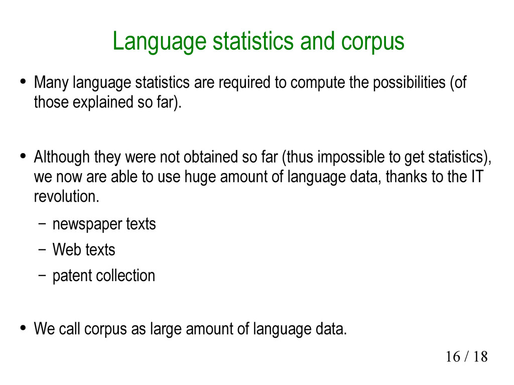 16 / 18 Language statistics and corpus ● Many l...
