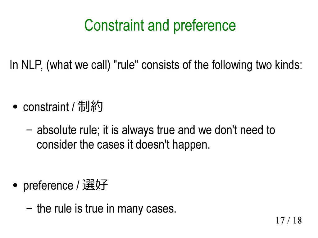 17 / 18 Constraint and preference In NLP, (what...