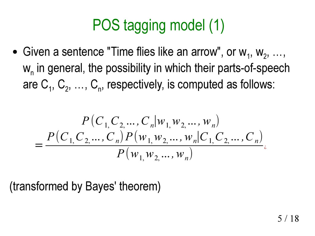 5 / 18 POS tagging model (1) ● Given a sentence...