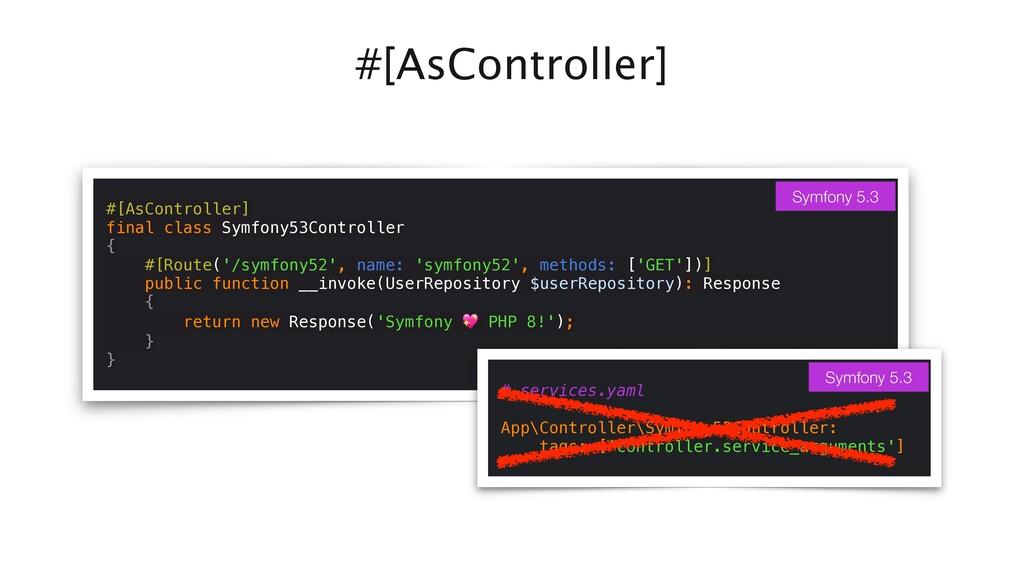 #[AsController] #[AsController]   final class S...