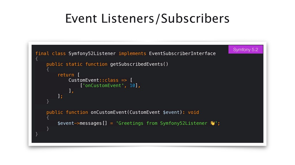 Event Listeners/Subscribers final class Symfony...