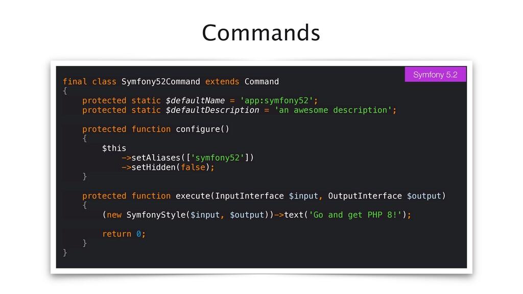 Commands final class Symfony52Command extends C...