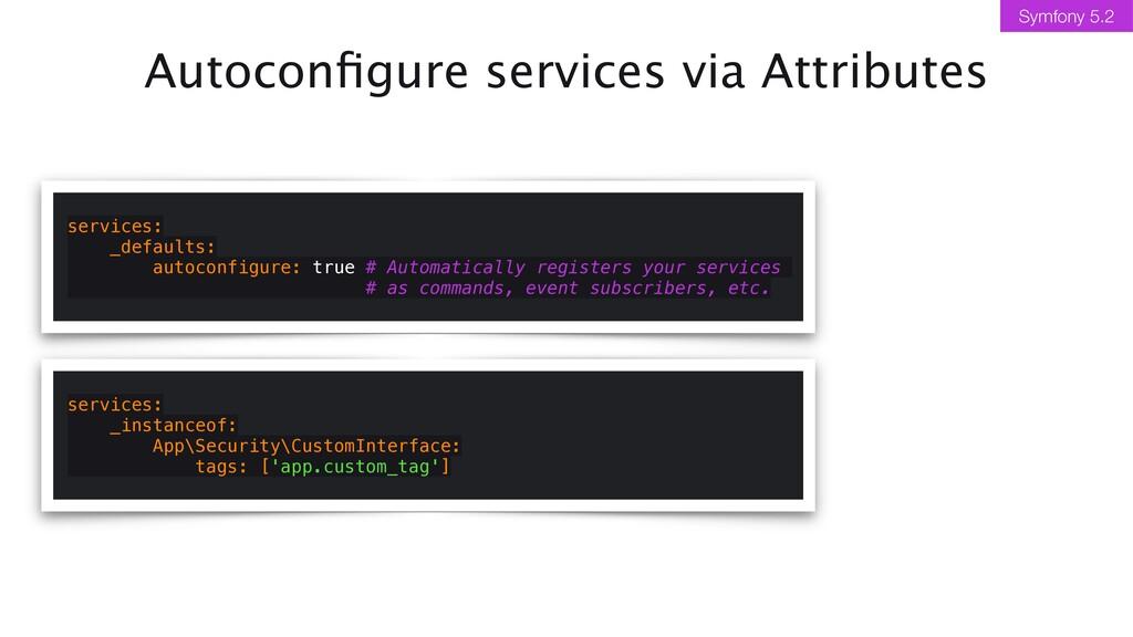 Autocon fi gure services via Attributes service...