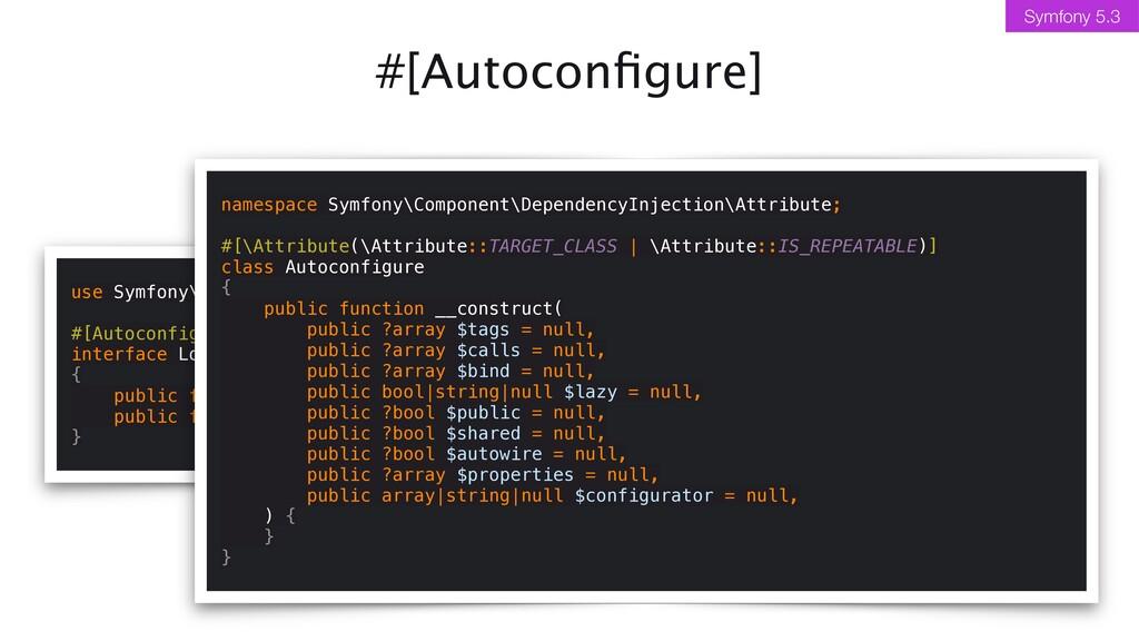 #[Autocon fi gure] Symfony 5.3 use Symfony\Comp...