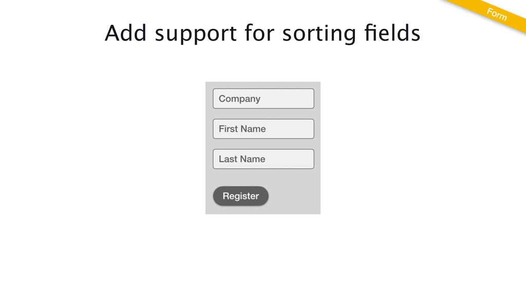Add support for sorting fi elds Form