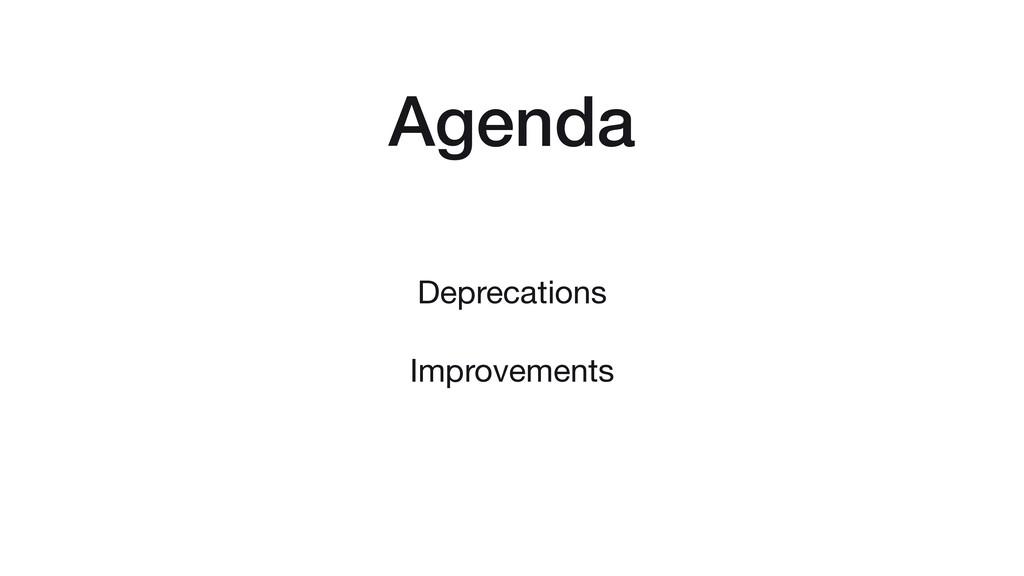 Agenda Deprecations Improvements