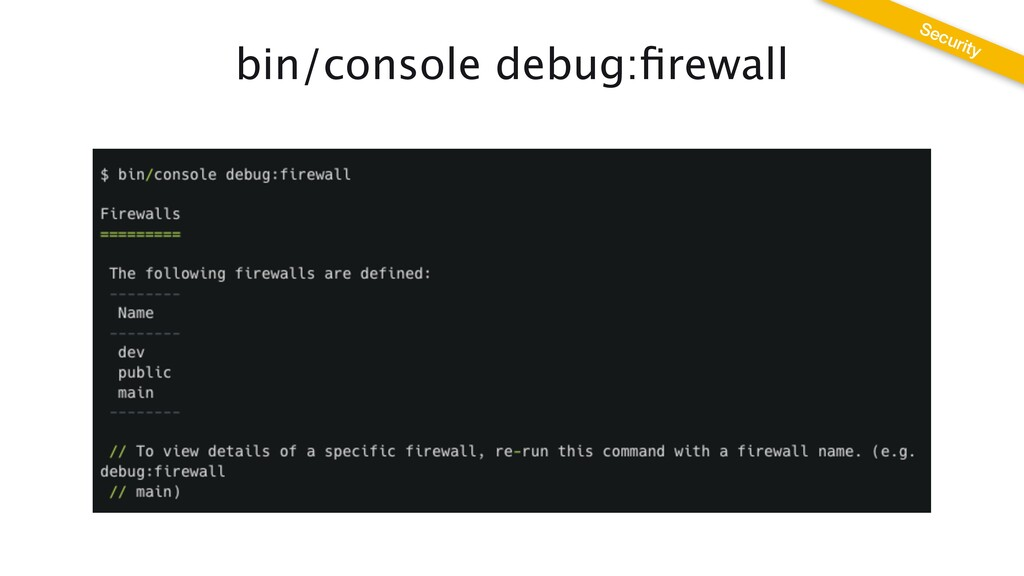 bin/console debug: fi rewall Security