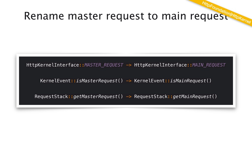 Rename master request to main request HttpKerne...