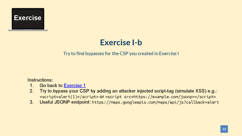 23 Exercise I-b Try to find bypasses for the CS...