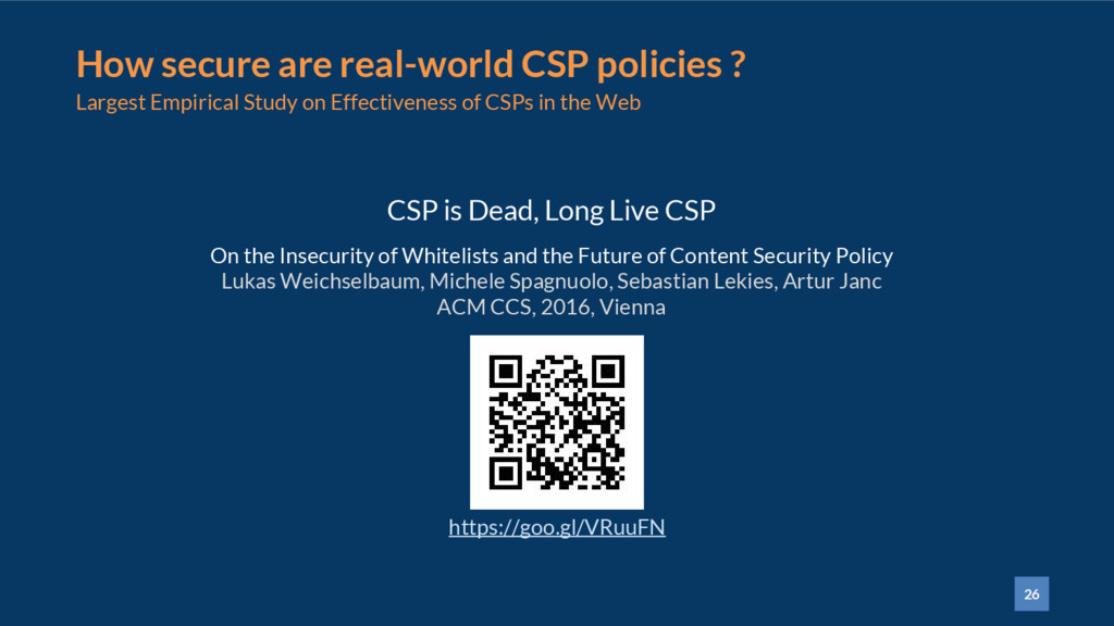 26 How secure are real-world CSP policies ? Lar...