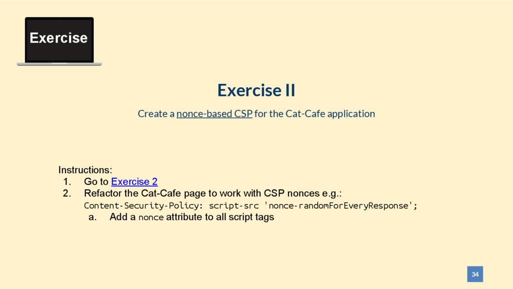 34 Exercise II Create a nonce-based CSP for the...