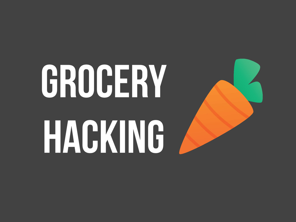 Grocery Hacking