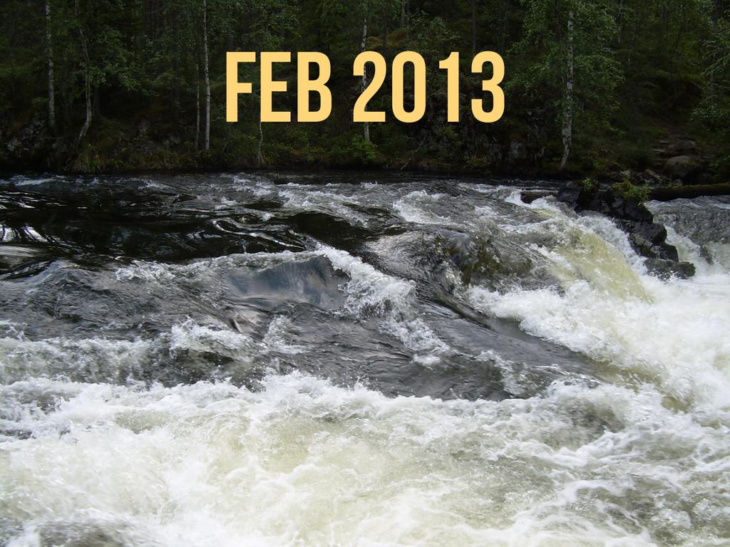 Feb 2013