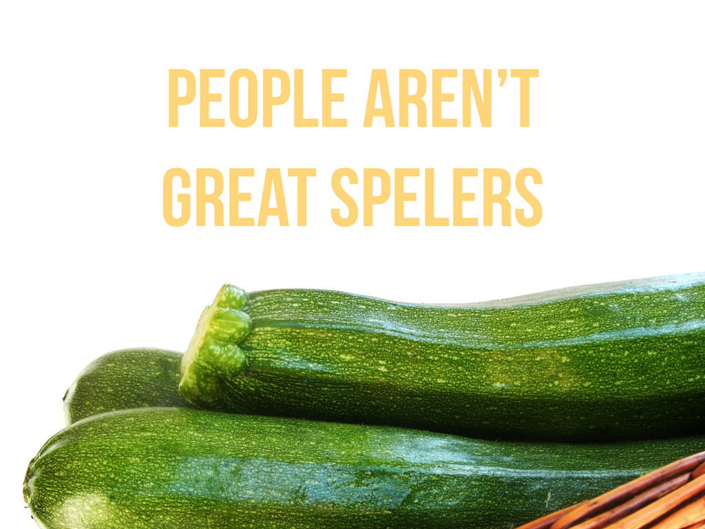 People aren't great spelers