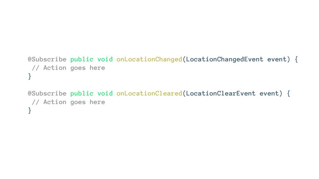 @Subscribe public void onLocationChanged(Locati...