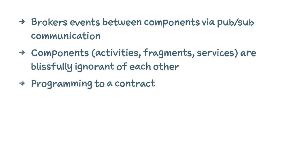 4 Brokers events between components via pub/sub...